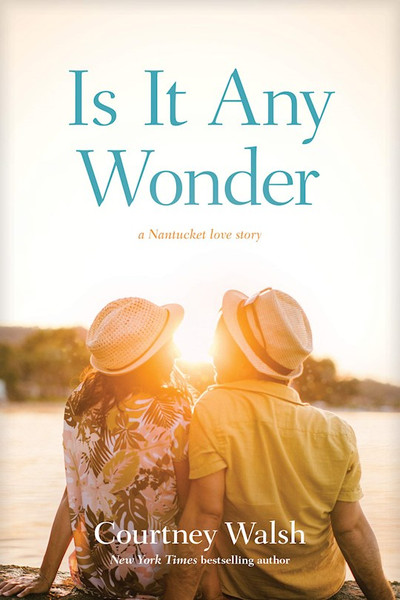 Is it Any Wonder: A Nantucket Love Story by Courtney Walsh