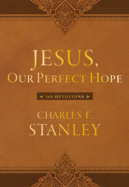 Jesus: Our Perfect Hope by Charles F Stanley