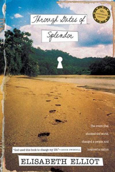 Through The Gates Of Splendor by Elisabeth Elliot