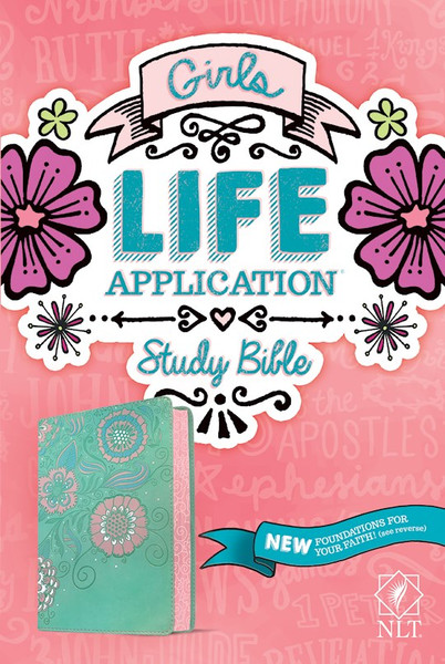 NLT Girls Life Application Study Bible, Teal/Pink Flowers LeatherLike