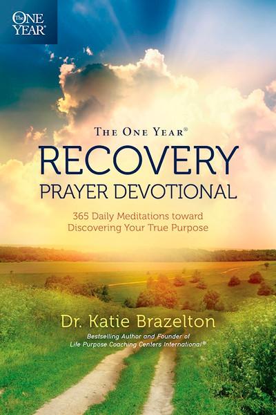 The One Year Recovery Prayer Devotional by Katie Brazelton