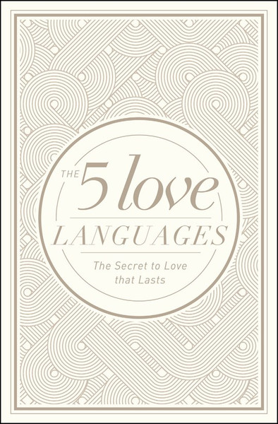The 5 Love Languages, Hardcover Gift Edition by Gary Chapman