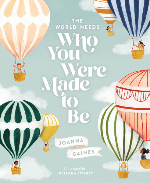 The World Needs Who You Were Made to Be (hardcover) by Joanna Gaines