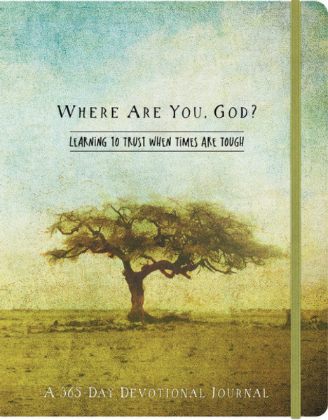 Where are You, God?: Learning to Trust God When Times are Tough Devotional Journal