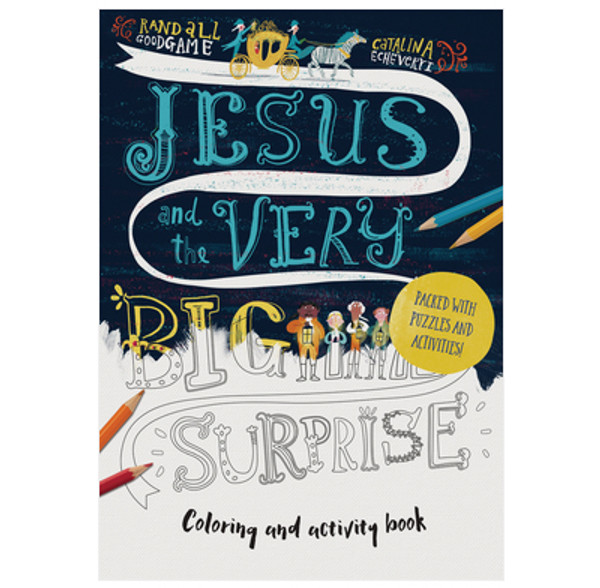 Jesus And The Very Big Surprise by Randall Goodgame