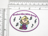 """Religious  """"Praise Him With Song"""" Patch Iron On Patch Applique   Embroidered on a Whte Twill Background with Rayon Threads     Measures 2 3/4"""" across x 2 1/16"""" wide"""