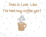 "Rhinestud Applique - ""Does it Look Like I've had my Coffee Yet?"""