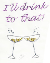 "Rhinestud Applique - ""I'll Drink To That"""