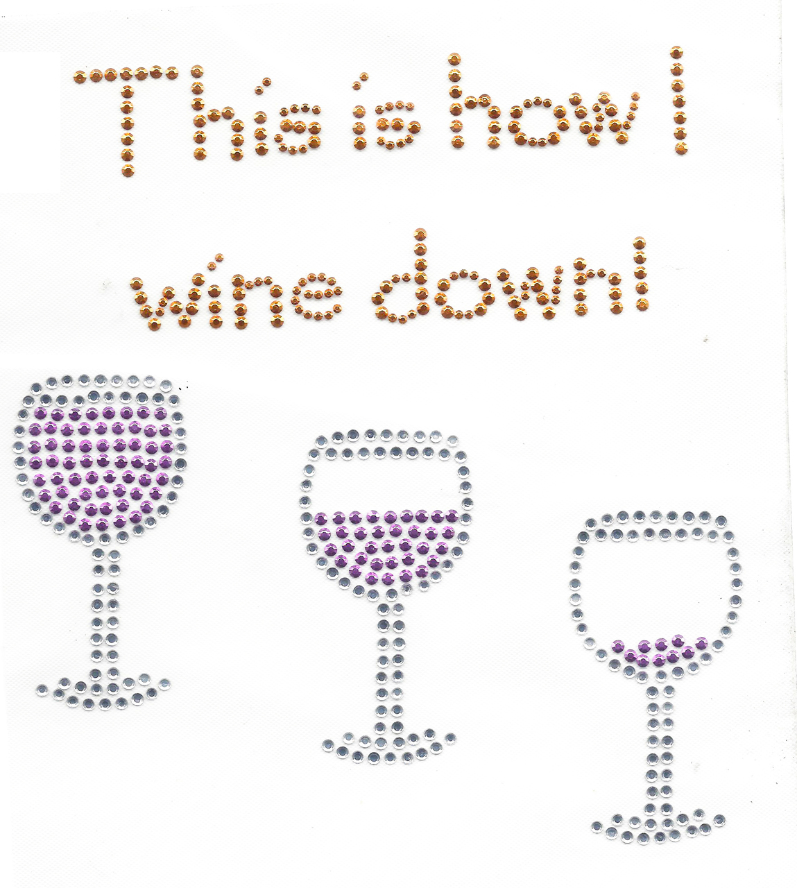 """Rhinestud Applique - """"This is How I Wine Down"""""""