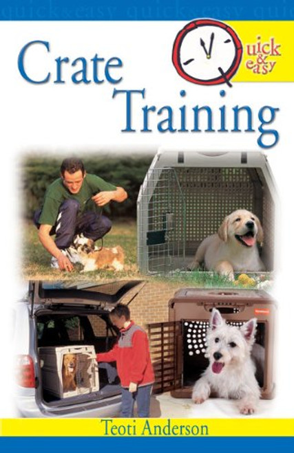 Quick and Easy Crate Training Cover