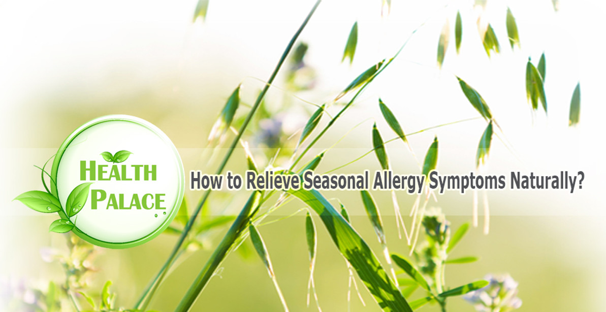 How to Relieve Seasonal Allergy Symptoms Naturally? | Natural Remedies for Seasonal Allergies
