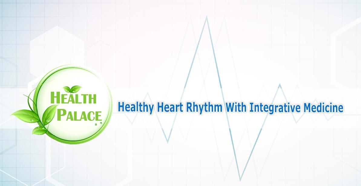 Maintain A Healthy Heart Rhythm With Integrative Medicine