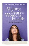 Making Sense of Women's Health by Dr. Marita Schauch, BSc, ND