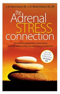 The Adrenal Stress Connection by Dr. Karen Jensen ND, Dr. Marita Schauch ND
