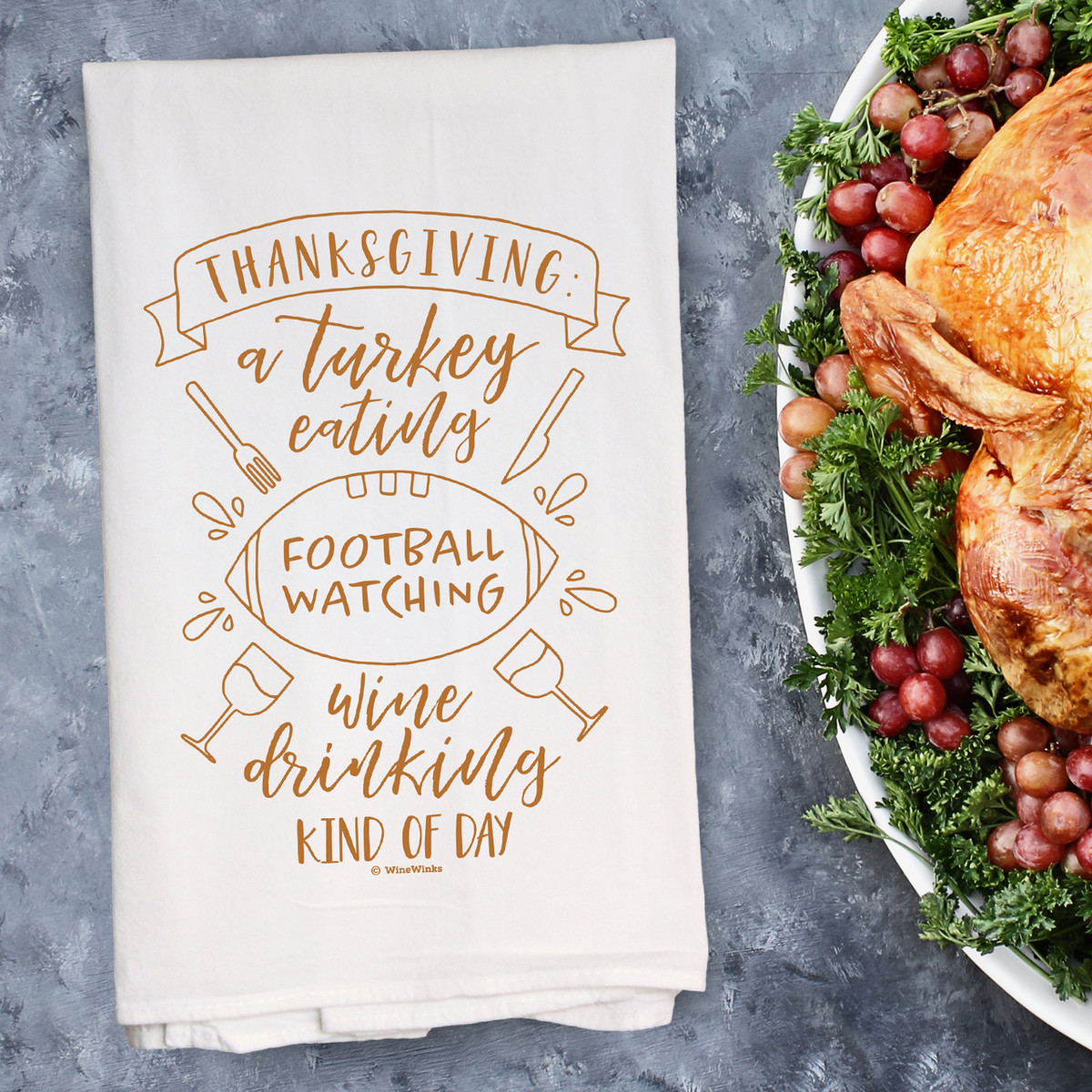 Thanksgiving Kind Of Day Kitchen Towel