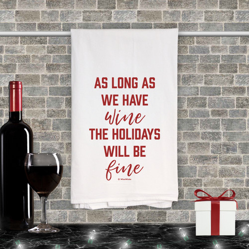 As Long As We Have Wine Kitchen Towel