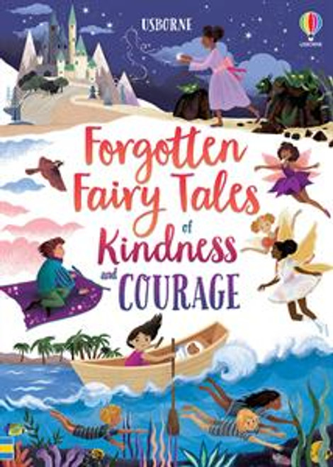 Forgotten Fairy Tales of Kindness and Courage