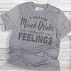 I Have Mixed Drinks About Feelings - Short Sleeve T-Shirt