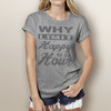 Why Limit Happy to an Hour - Short Sleeve T-Shirt