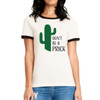 Don't Be A Prick (cactus)- Woman's Ringer Tee
