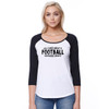 All I Care About is Football - Womans Long-Sleeve Raglan White with Black Sleeves