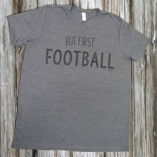 But First. Football - Unisex Short Sleeve T-Shirt