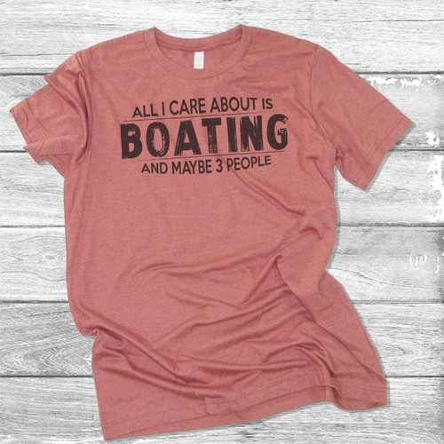 All I Care About Is Boating - Short Sleeve T-Shirt