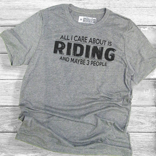 All I Care About Is Riding - Short Sleeve T-Shirt
