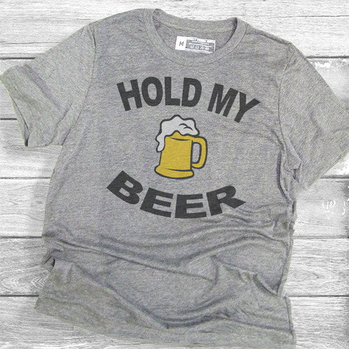 Hold My Beer - Short Sleeve T-Shirt