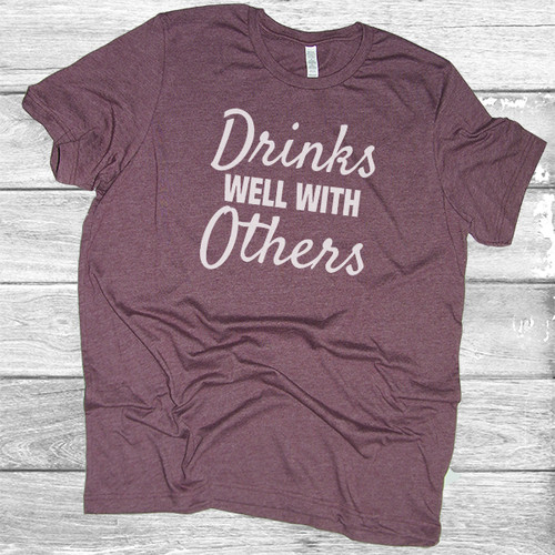 Drinks Well With Others - Short Sleeve T-Shirt (More Color Choices)