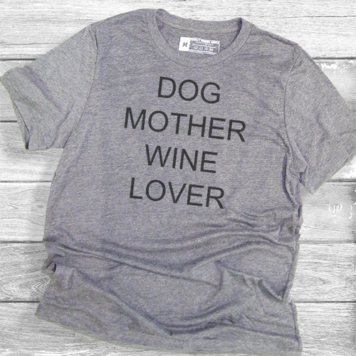 Dog Mother Wine Lover - Short Sleeve T-Shirt