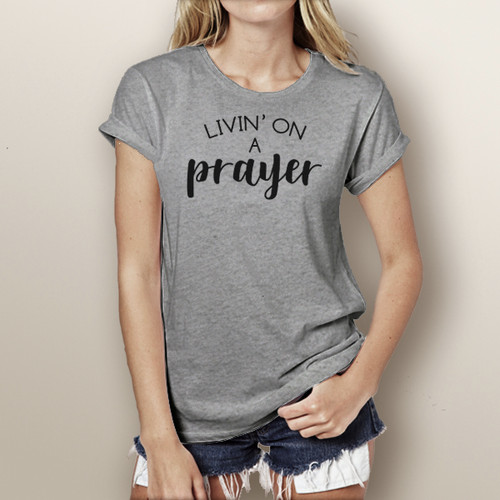Livin' on a Prayer - Woman's Short Sleeve T-Shirt