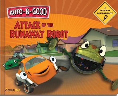 Auto B Good - Attack Runaway Robot  Hardcover