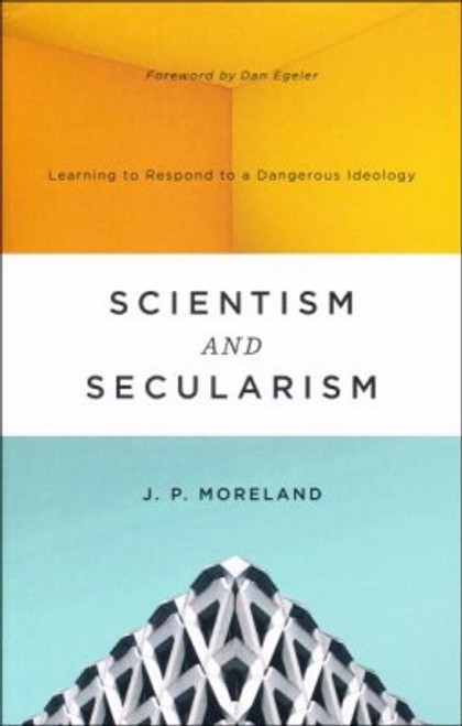 Scientism and Secularism Paperback by J.P. Moreland