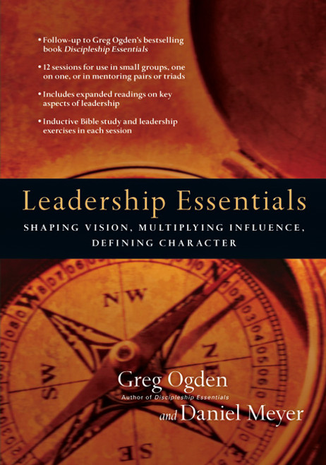 Leadership Essentials by Greg Oden Shaping Vision, Multiplying Influence, Defining Character