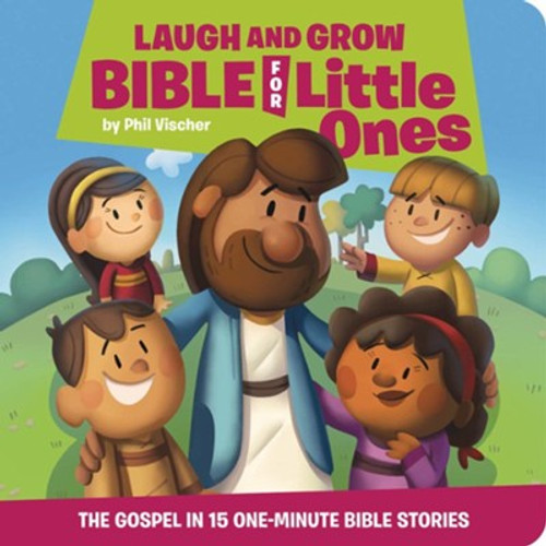 Laugh and Grow Bible for Little Ones: The Gospel in 15 One Min Bible Stories