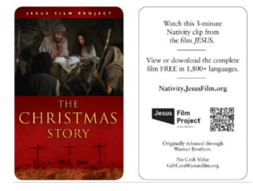 (Gift card have a QR code and website address where you can see a FREE viewing of the Jesus Film on your Phone or Laptop)