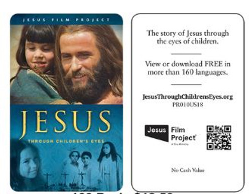 100- JESUS FILM GIFT CARDS THROUGH THE EYES OF CHILDREN