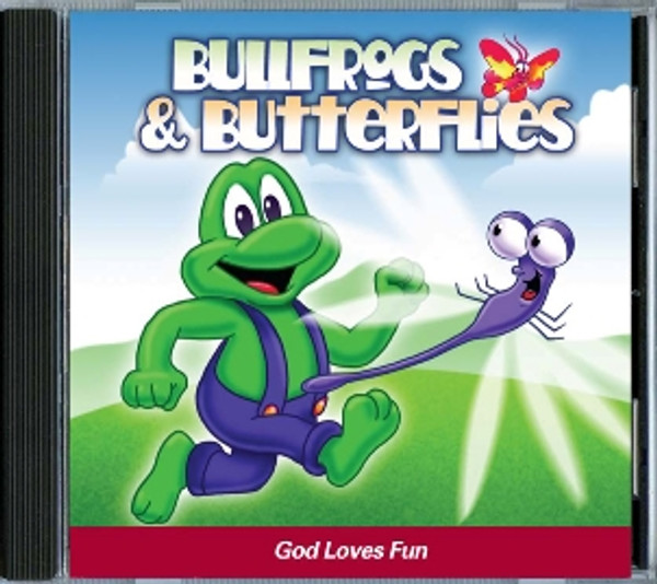 Bullfrogs & Butterflies: God Loves Fun CD