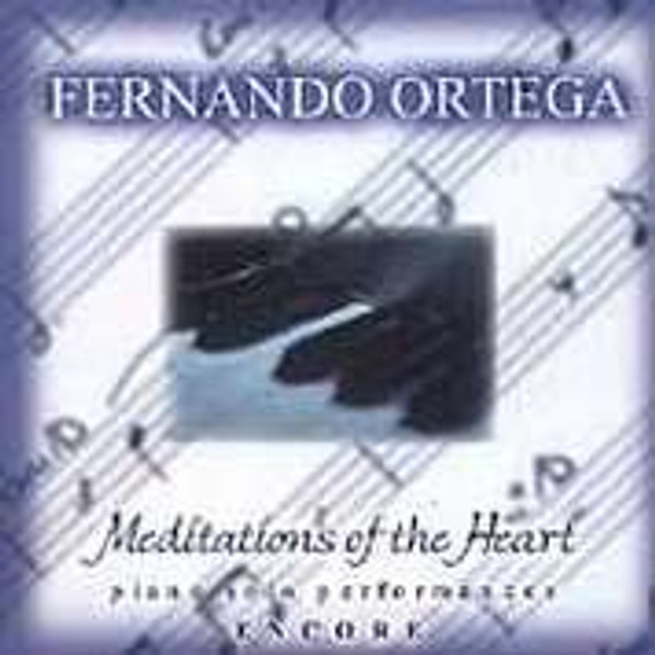 Fernando Ortega: Meditations of the Heart Encore - CD