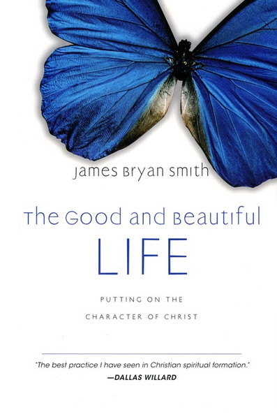 Good and Beautiful Life (The) - Hardcover