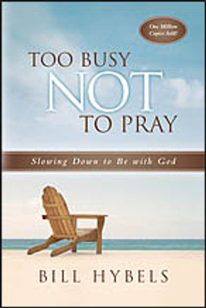 Too Busy Not to Pray/Book-20th Anniv. Edition