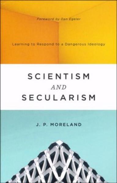 Scientism and Secularism Paperback by J.P. Moreland
