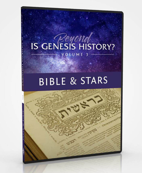 Beyond is Genesis History? Vol 3: Bible & Stars 2 DVD Set