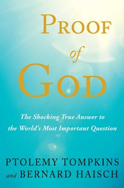 Proof of God Paperback Book by Ptolemy Tompkins