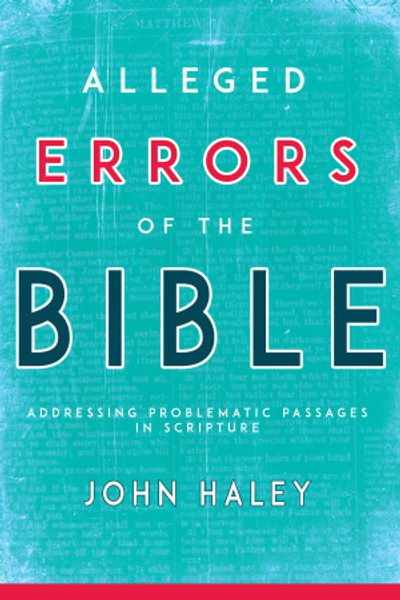 Alleged Errors of the Bible: Addressing Problematic Passages in Scripture/ Abridged Edition