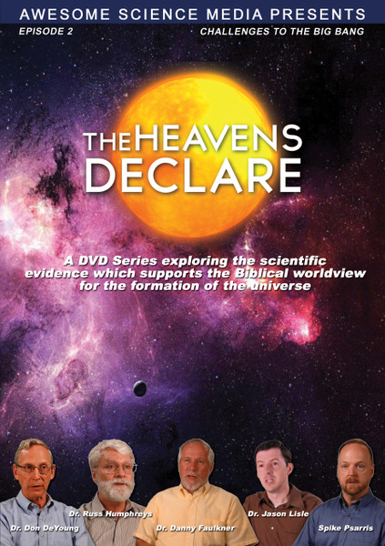 The Heavens Declare Episode 2: Challenges to the Big Bang VOD