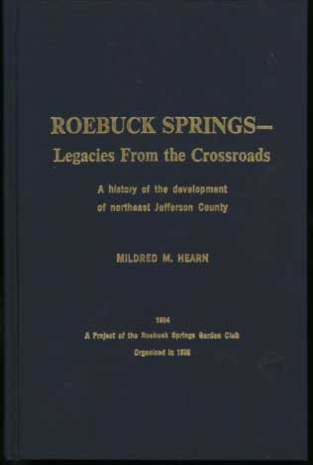 Roebuck Springs: Legacies From the Crossroads : A history of the development of northeast Jefferson County
