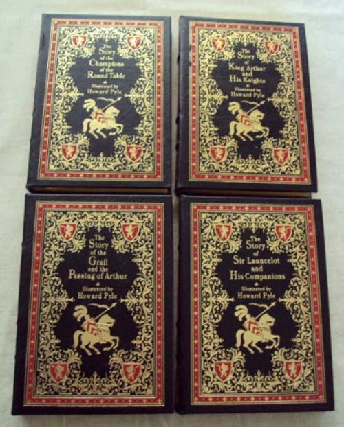 EASTON PRESS COMPLETE 4 VOLUME SET: The Story of King Arthur and His Knights; The Story of the Champions of the Round Table; The Story of Sir Launcelot and His Companions; The Story of the Grail and the Passing of Arthur (Leatherbound)