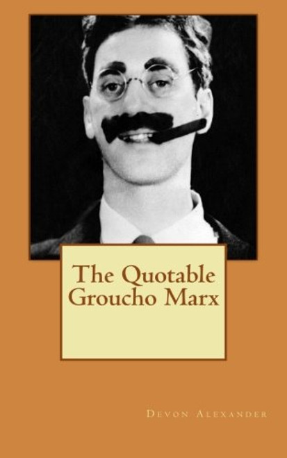 The Quotable Groucho Marx